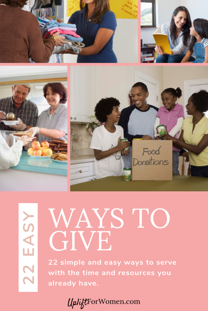22 easy ways to give. Pictures of different ways people can serve, like donating food or clothes, serving food, and reading to a child.