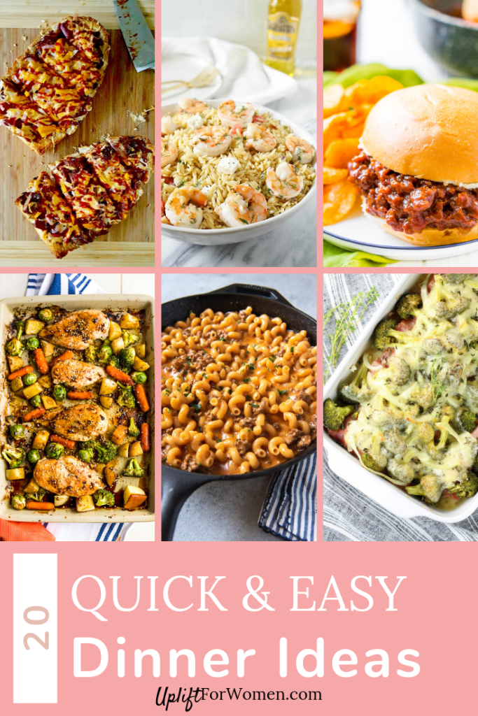 20 quick and easy dinner ideas, with 6 pictures of dinners.