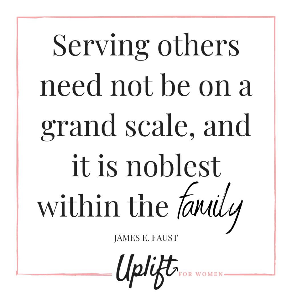 Serving others need not be on a grand scale, and it is noblest within the family. - quote by James E Faust