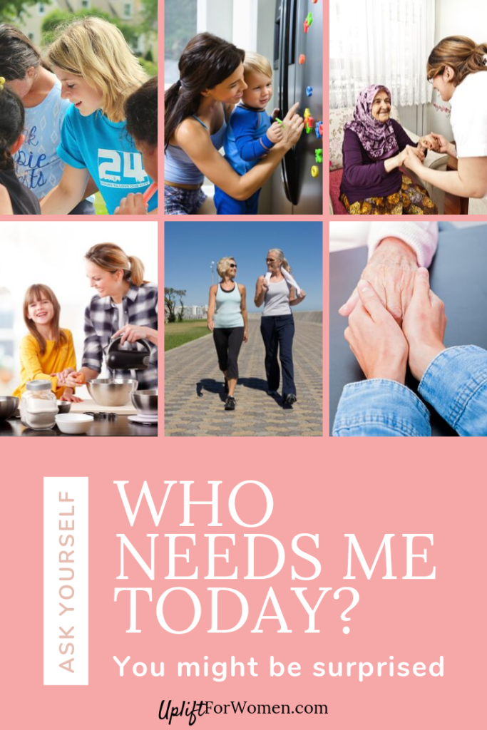 Who needs you today? Various pictures of women helping others.