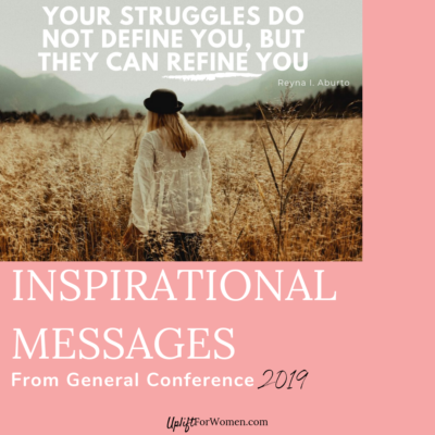 "General Conference Quotes 2019 - picture of woman walking in tall, yellow grass with the quote: ""Your struggles do not define you, but they can refine you."" by Reyna I Aburto."